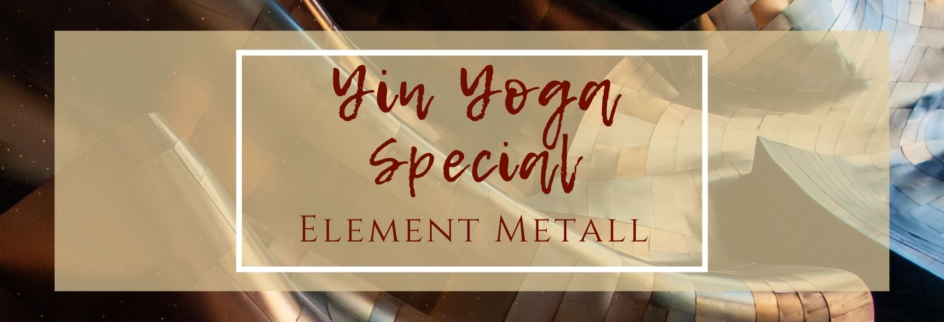 Yin Yoga Special Element Metall